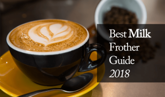 Best Milk Frother Guide 2018