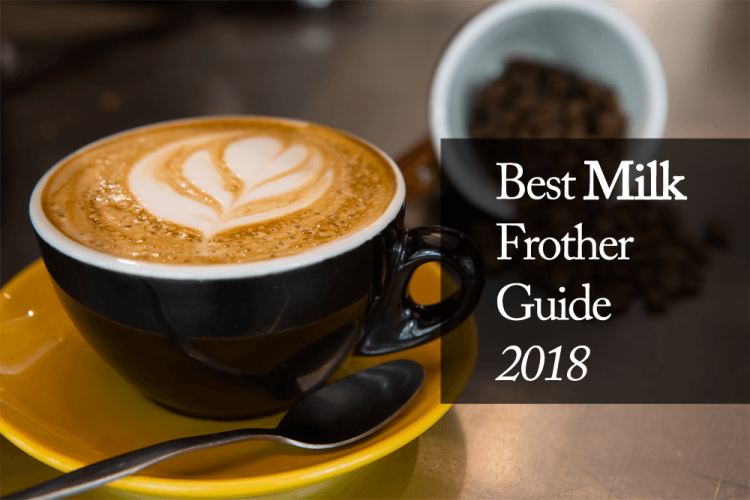 Best-Milk-Frother-Guide-2018