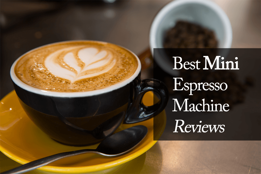 Best-Mini-Espresso-Machine-Reviews-2018