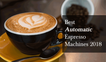 Best Automatic Espresso Machine 2018